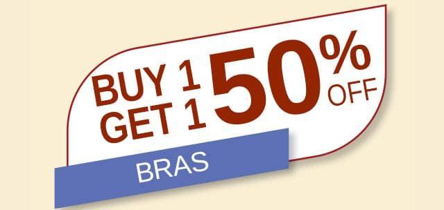 Buy 1 Get 1 50% Off on Bras