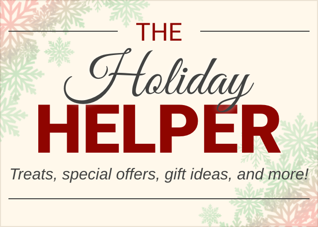 Holiday Helper - Treats, special offers, gift ideas, and more!