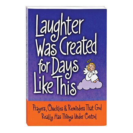 Laughter Was Created For Days Like This Book-336333
