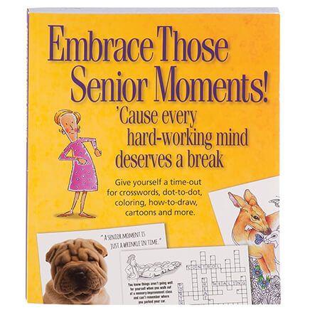 Embrace Those Senior Moments Book-361853