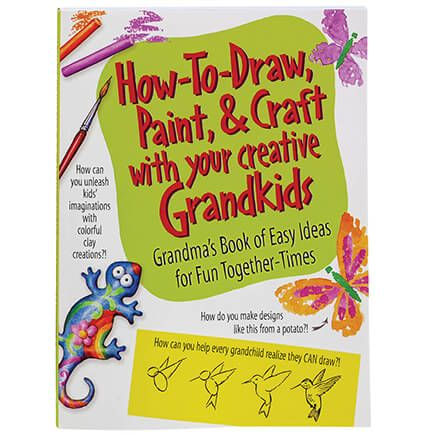 How To Draw, Paint & Craft with Your Creative Grandkids-369644
