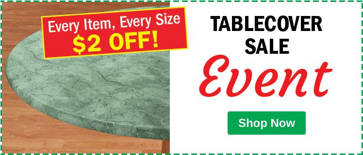Tablecovers Event - Every Item, Every Size $2 Off