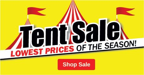 Tent Sale - Lowest Prices of the Season