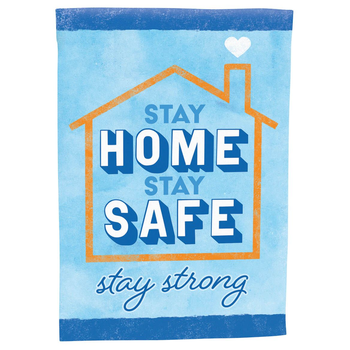 Stay Home, Stay Safe Garden Flag-371225